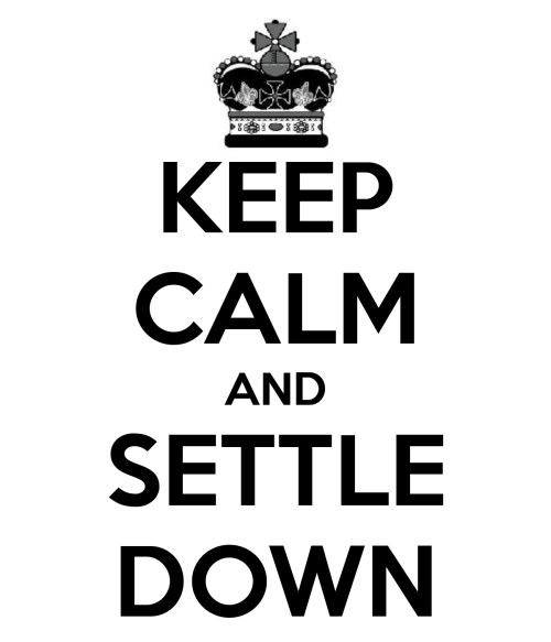 keep-calm-and-settle-down-5
